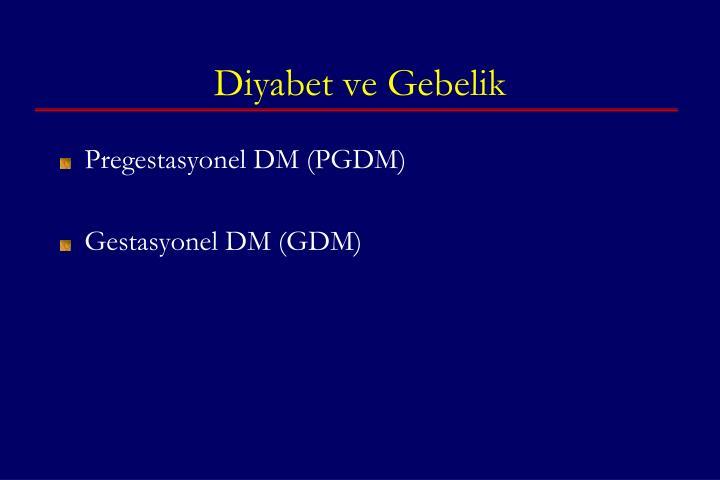 Diyabet ve Gebelik