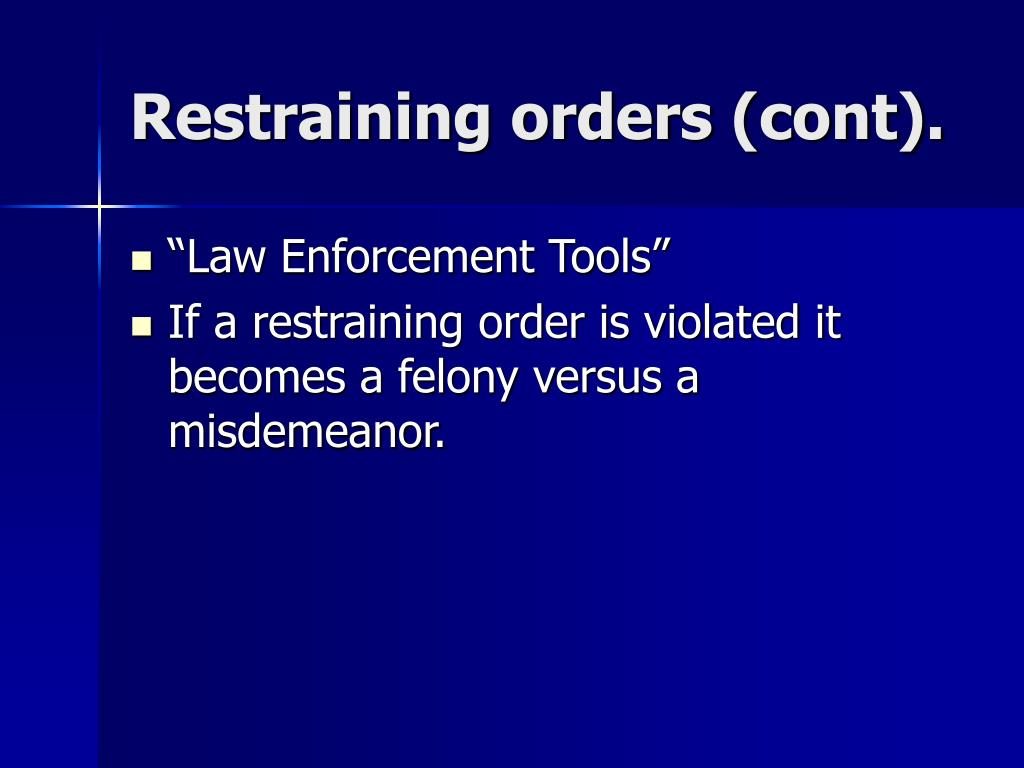 Restraining orders (cont).
