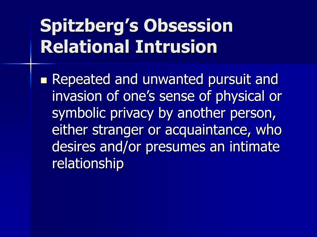 Spitzberg's Obsession Relational Intrusion
