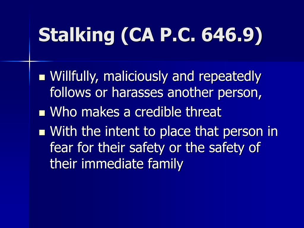 Stalking (CA P.C. 646.9)