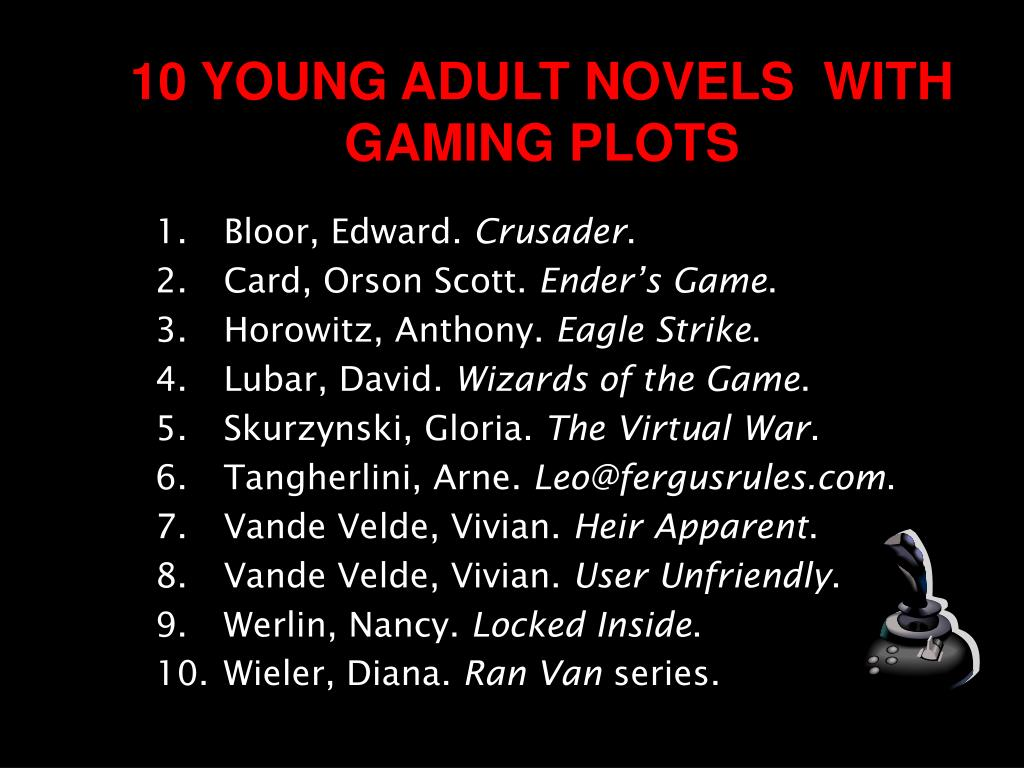 10 YOUNG ADULT NOVELS  WITH GAMING PLOTS