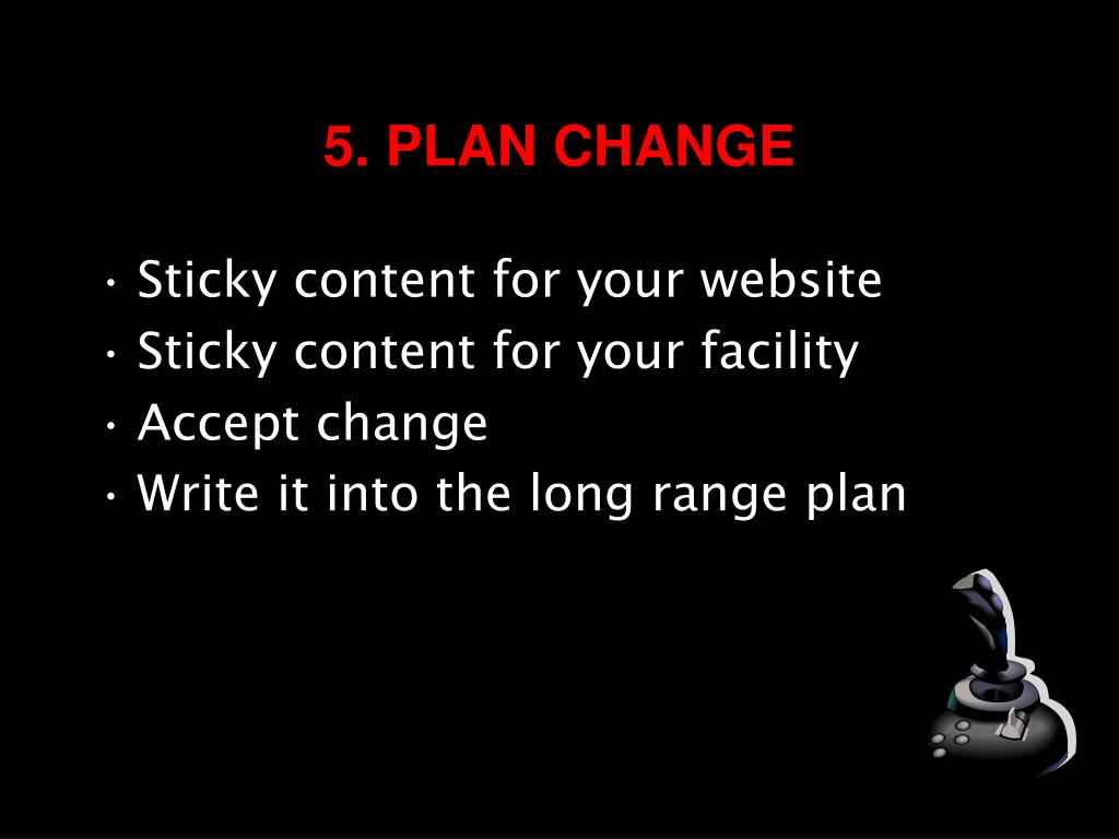 5. PLAN CHANGE