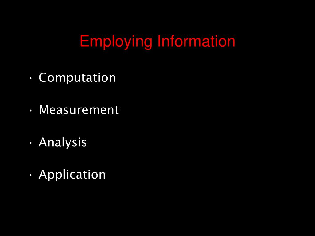 Employing Information
