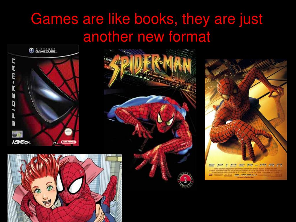 Games are like books, they are just another new format