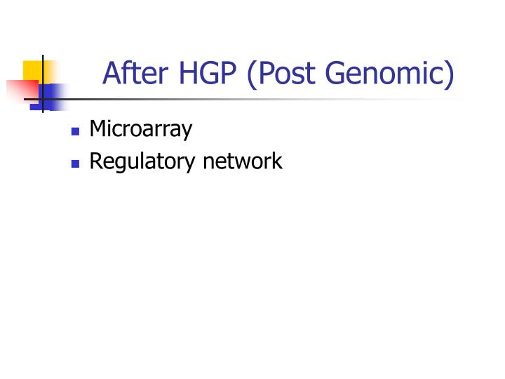 After HGP (Post Genomic)