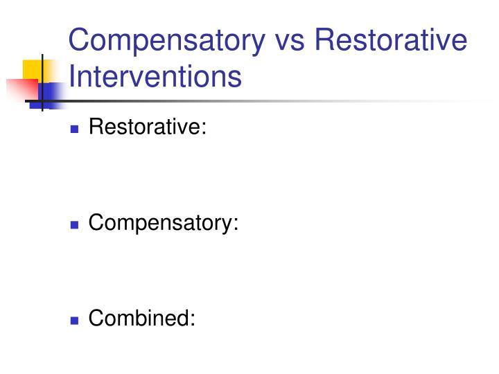 Compensatory vs Restorative Interventions
