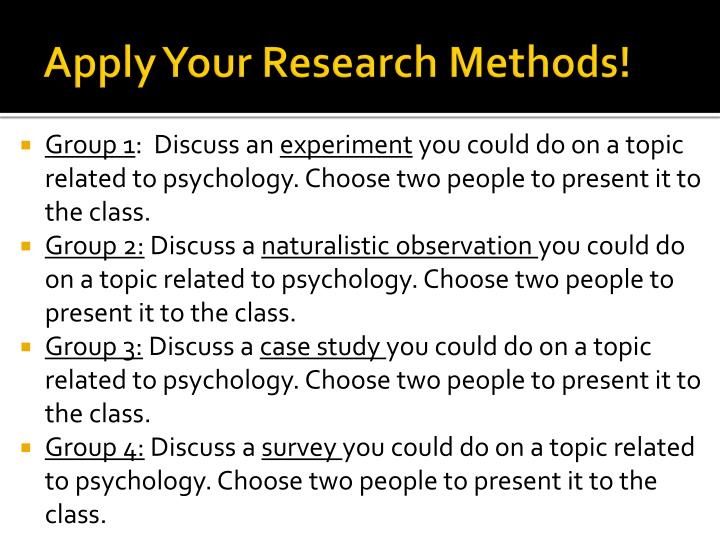 Apply Your Research Methods!