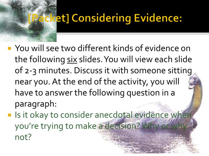 [Packet] Considering Evidence:
