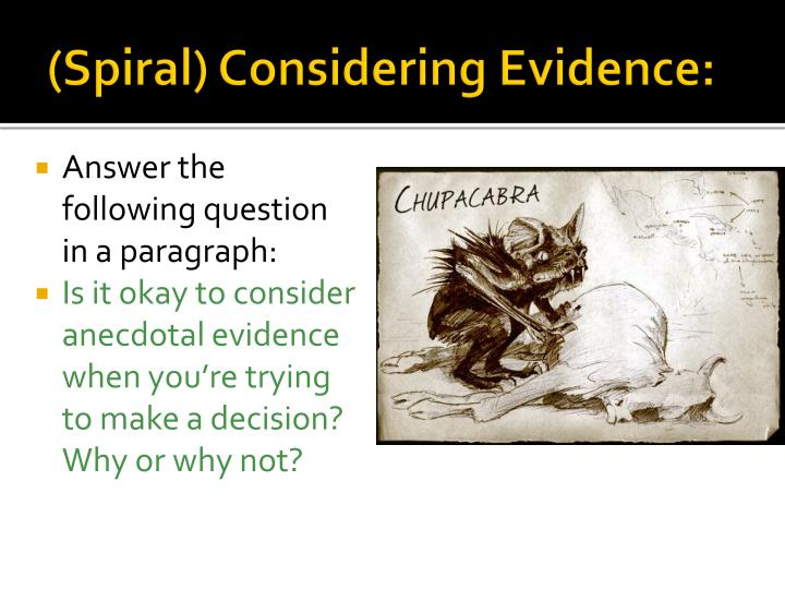 (Spiral) Considering Evidence: