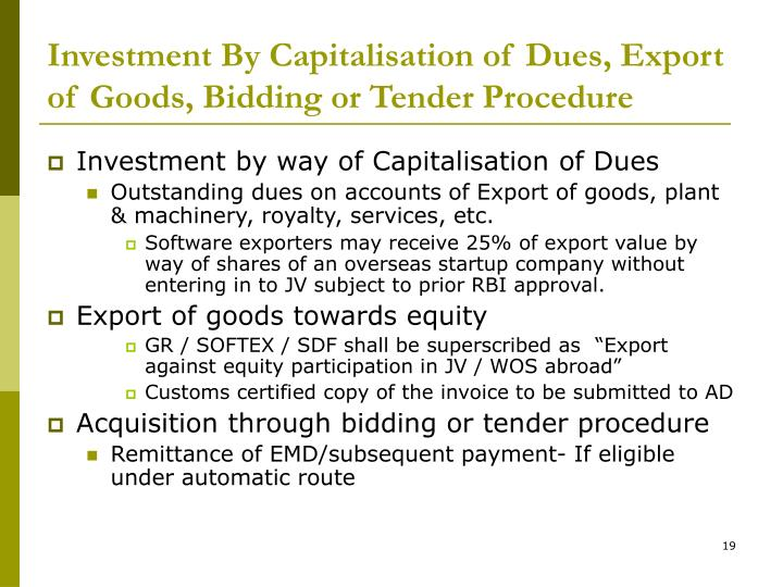 Investment By Capitalisation of Dues, Export of Goods, Bidding or Tender Procedure