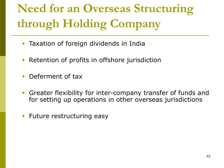 Need for an Overseas Structuring through Holding Company