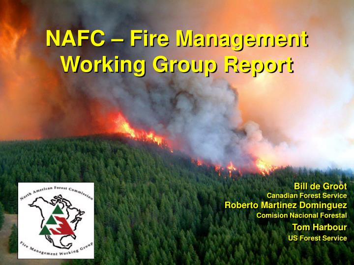 NAFC – Fire Management  Working Group Report