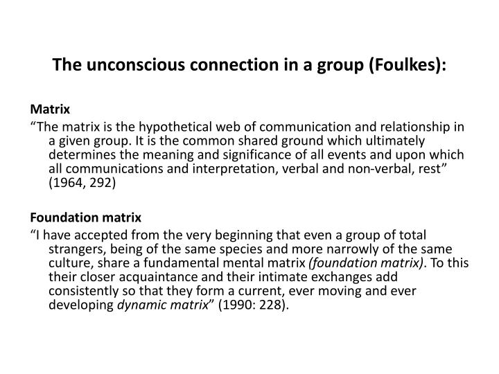 The unconscious connection in a group (Foulkes):