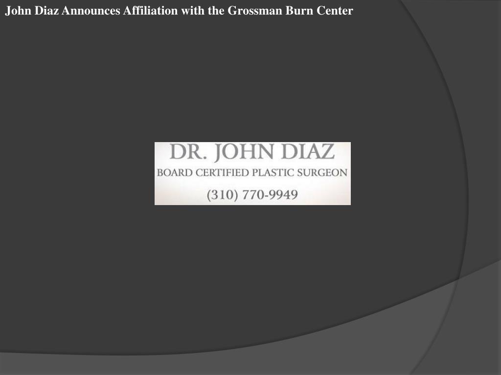 John Diaz Announces Affiliation with the Grossman Burn Center
