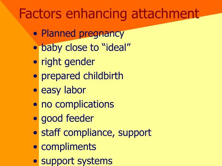Factors enhancing attachment