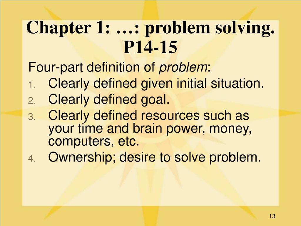 Chapter 1: …: problem solving. P14-15