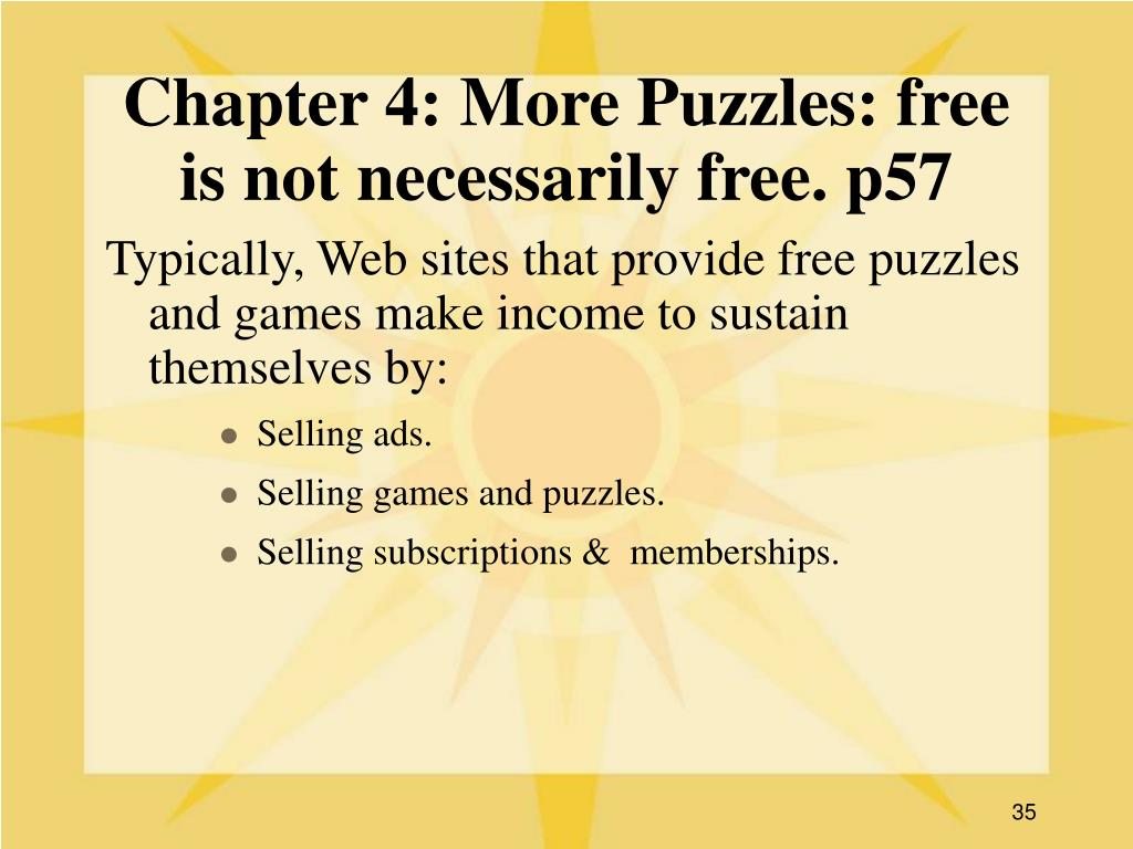 Chapter 4: More Puzzles: free is not necessarily free. p57