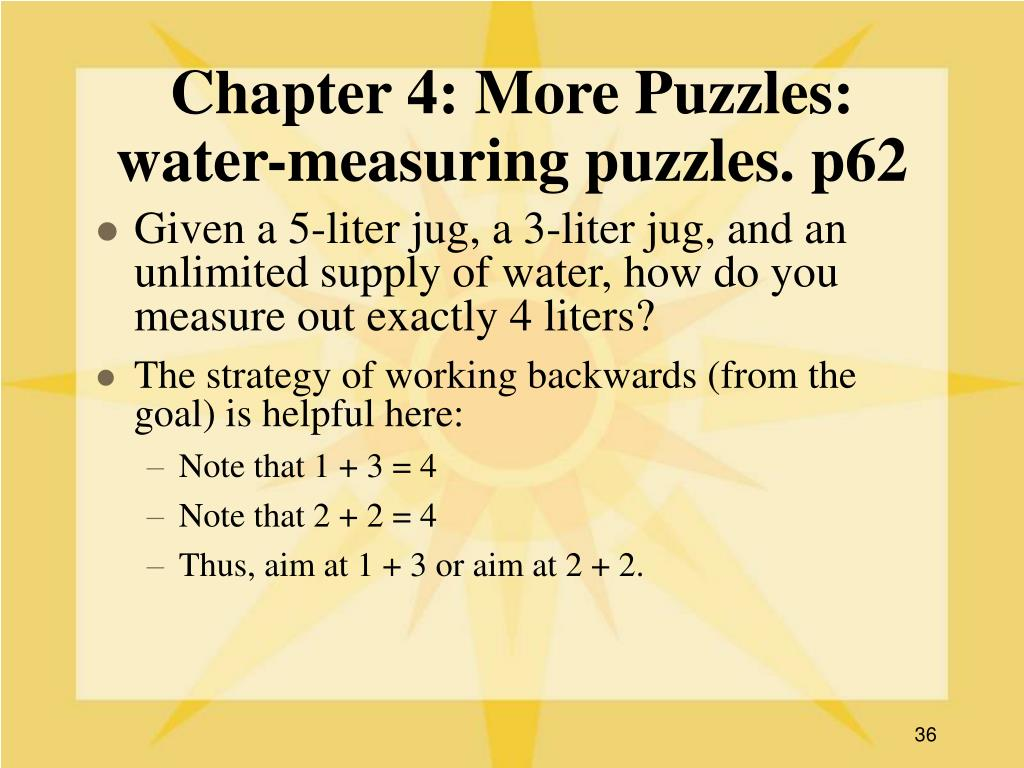 Chapter 4: More Puzzles: water-measuring puzzles. p62