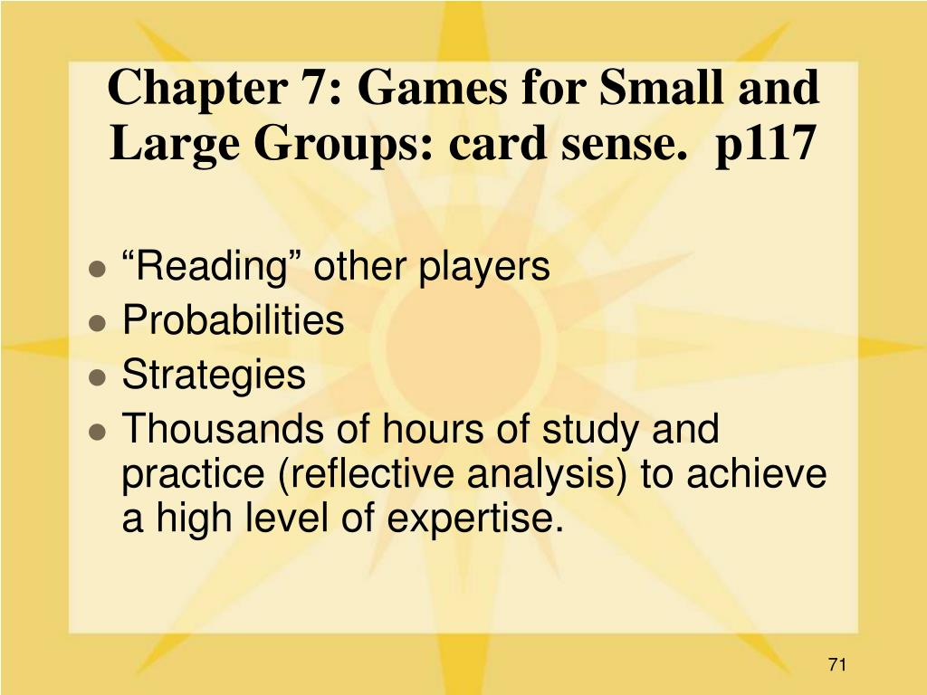 Chapter 7: Games for Small and Large Groups: card sense.  p117