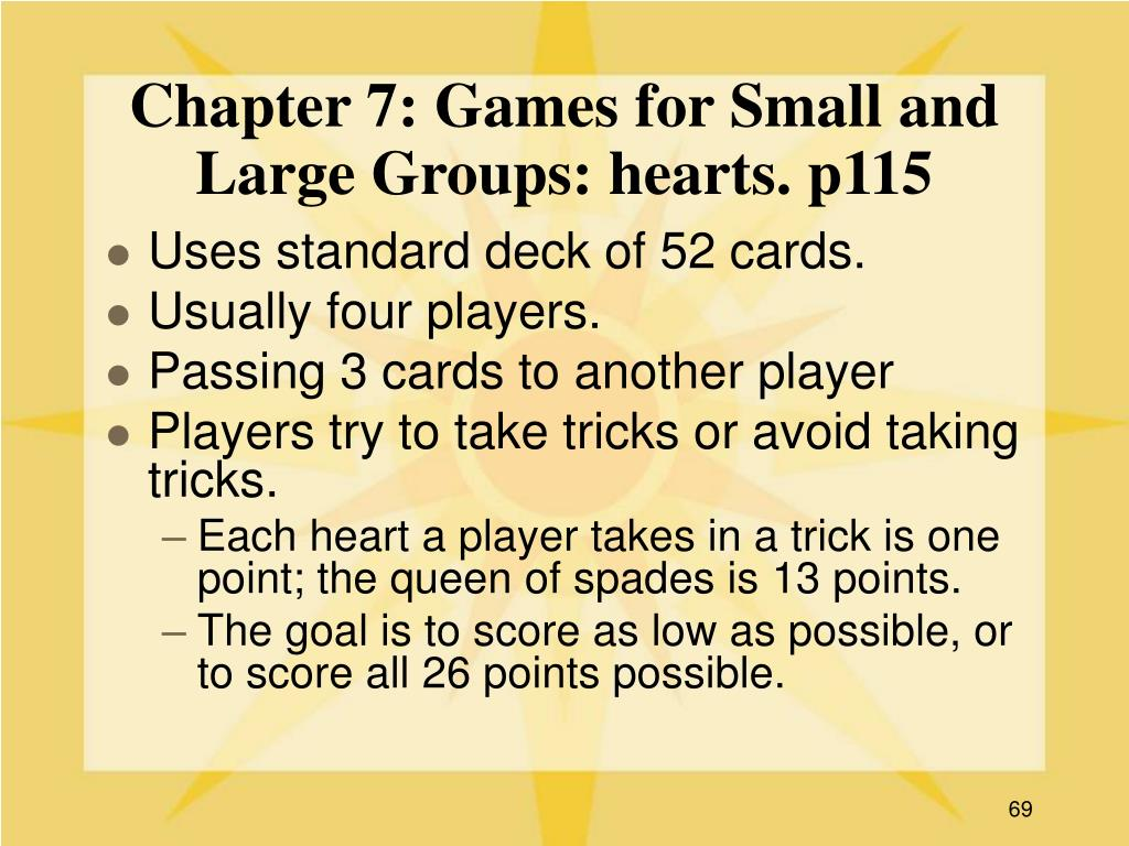 Chapter 7: Games for Small and Large Groups: hearts. p115