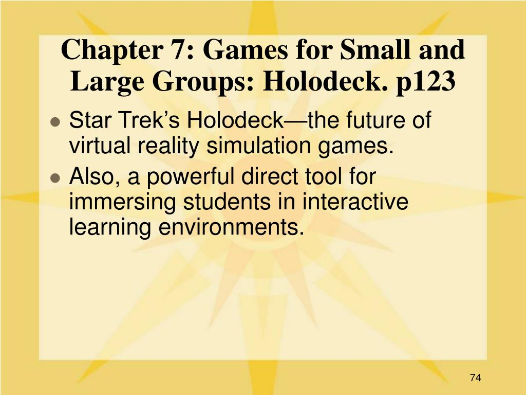 Chapter 7: Games for Small and Large Groups: Holodeck. p123