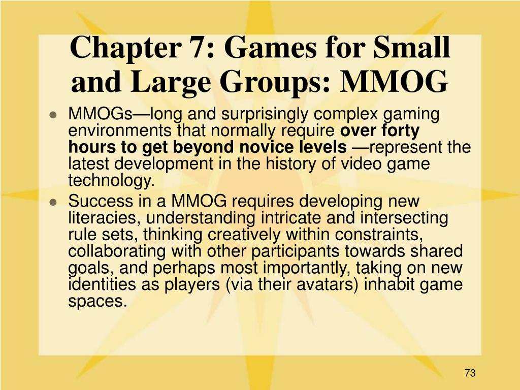 Chapter 7: Games for Small and Large Groups: MMOG
