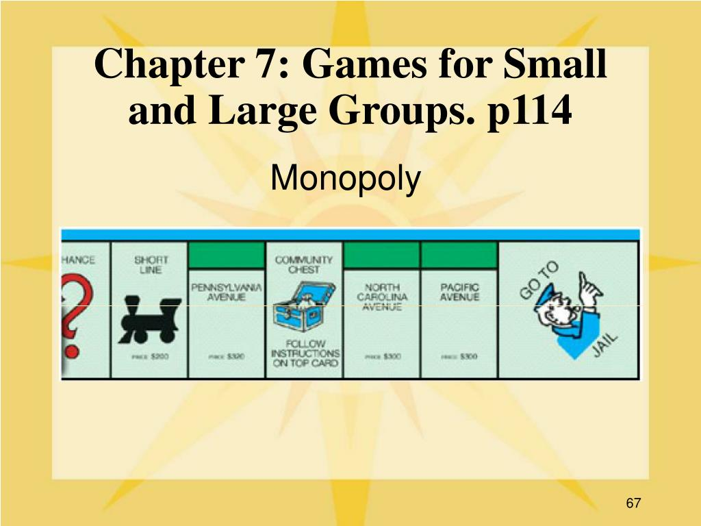 Chapter 7: Games for Small and Large Groups. p114