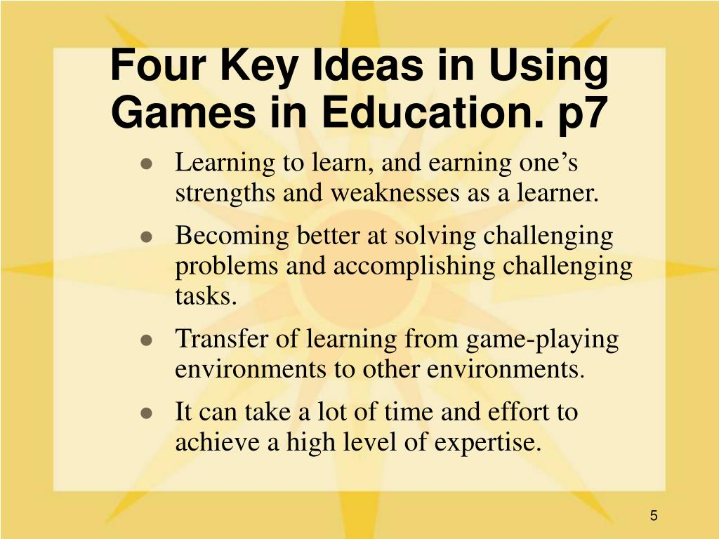 Four Key Ideas in Using Games in Education. p7