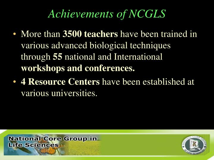 Achievements of NCGLS