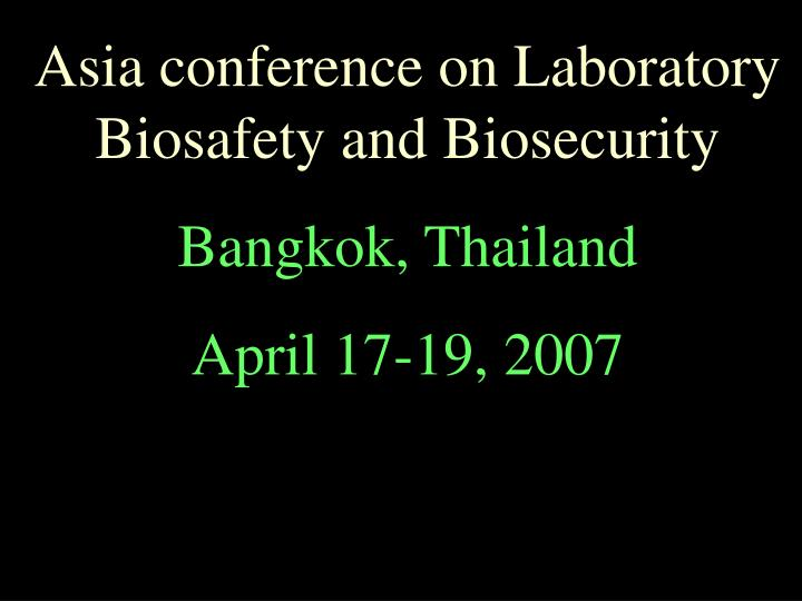 Asia conference on Laboratory Biosafety and Biosecurity