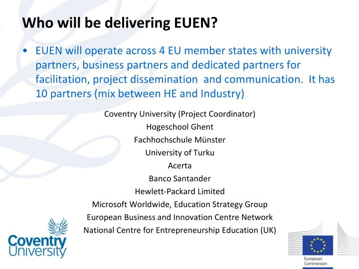 Who will be delivering EUEN?