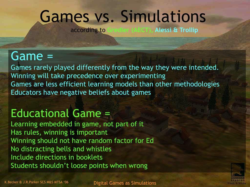 Games vs. Simulations
