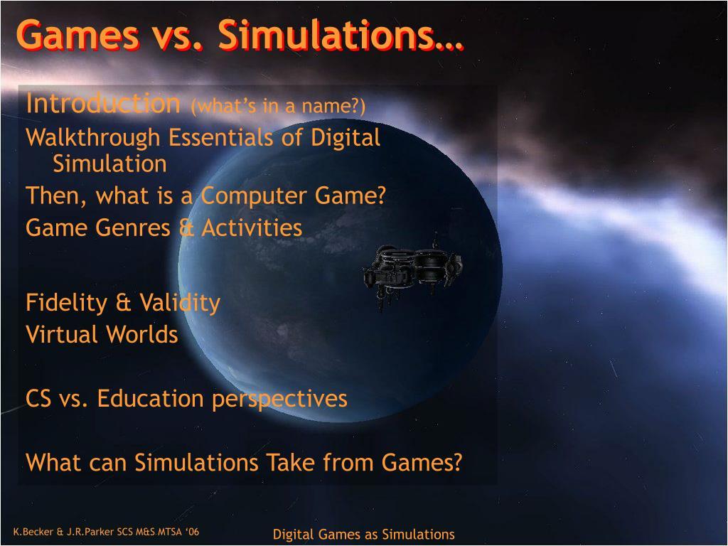 Games vs. Simulations…