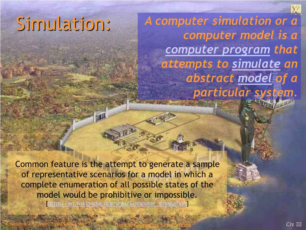 A computer simulation or a computer model is a