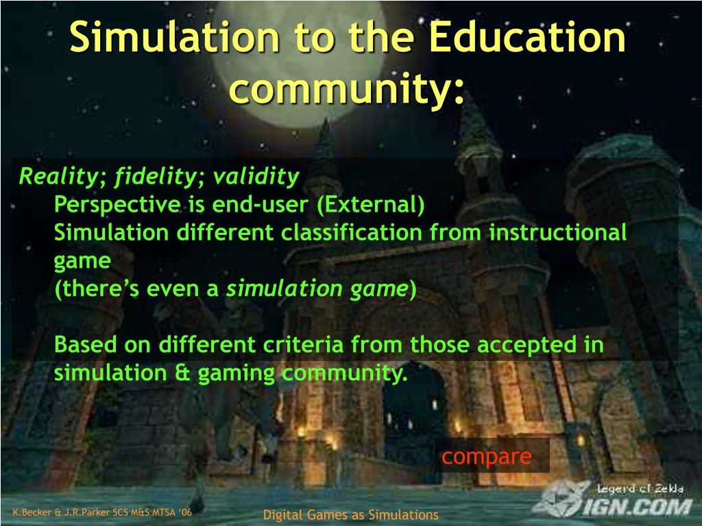 Simulation to the Education community: