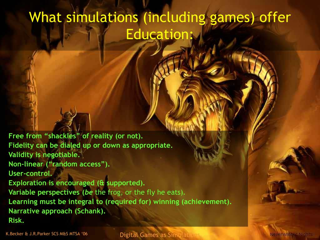 What simulations (including games) offer Education: