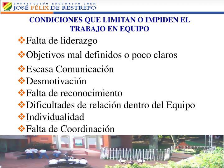 CONDICIONES QUE LIMITAN O IMPIDEN EL TRABAJO EN EQUIPO