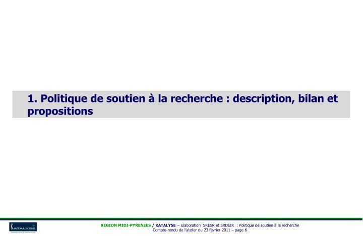 1. Politique de soutien à la recherche : description, bilan et propositions