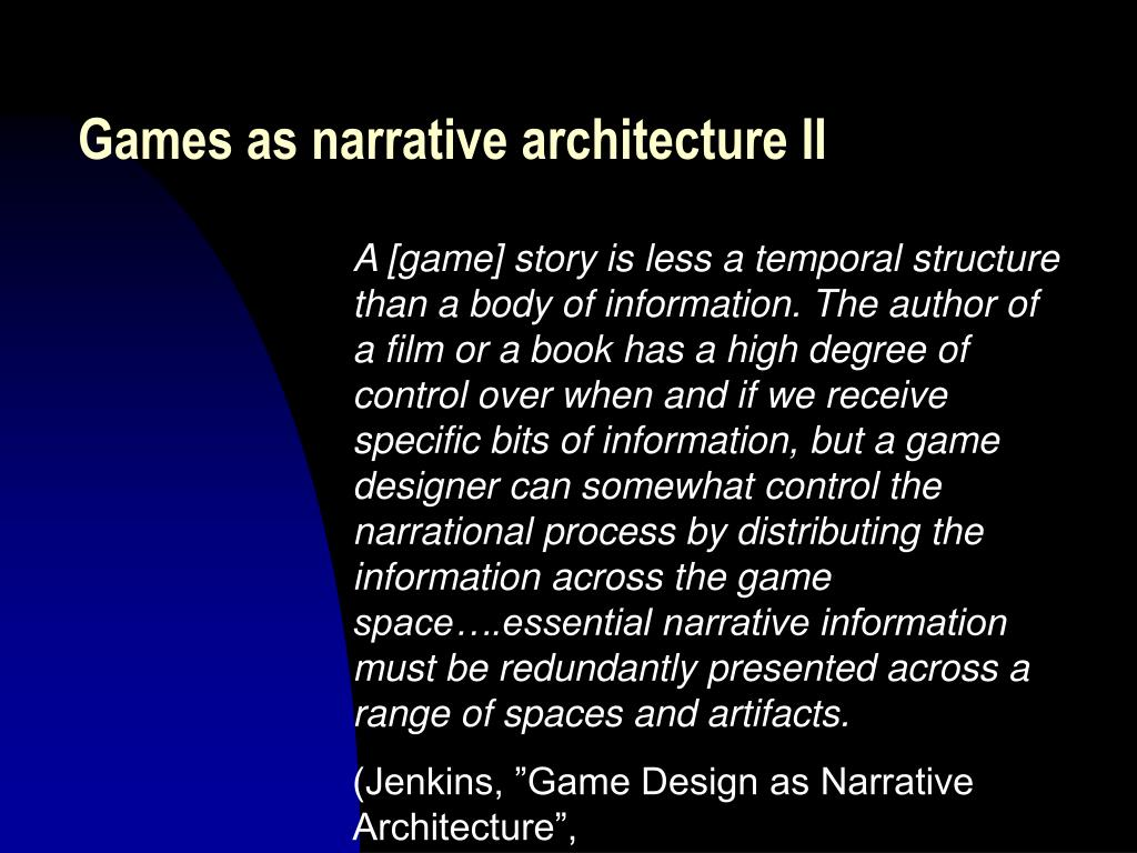 Games as narrative architecture II