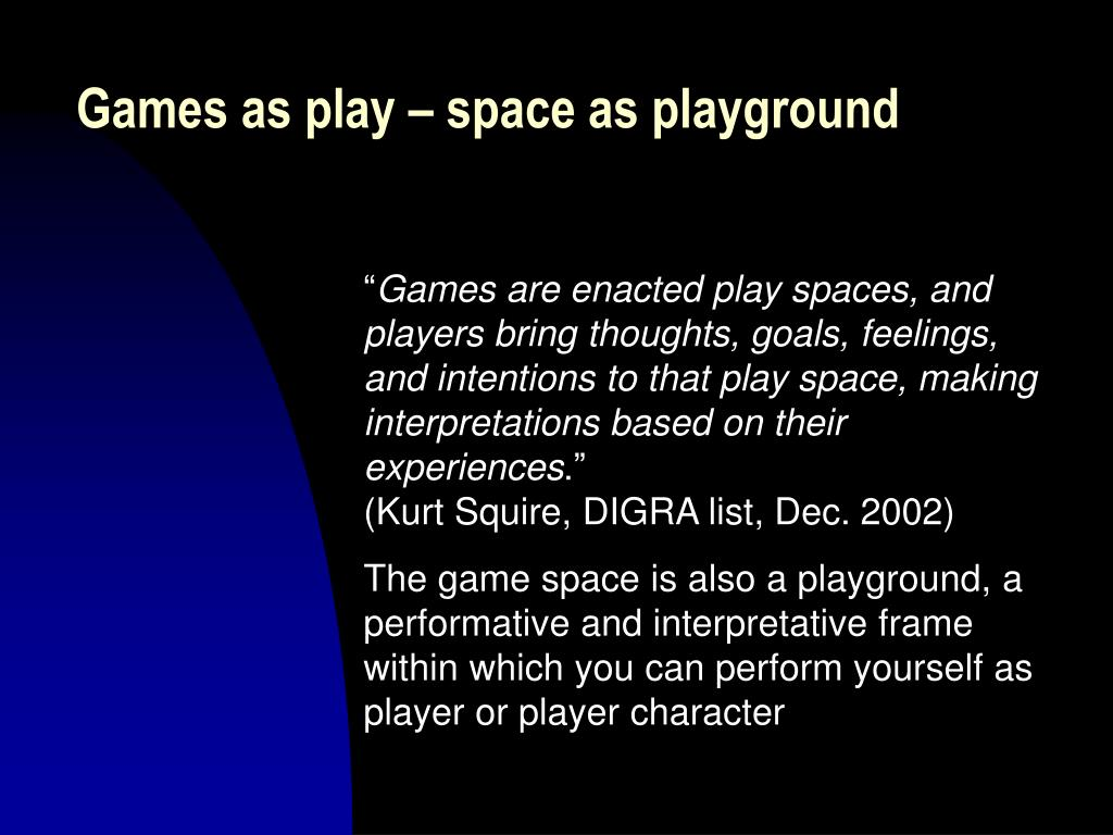 Games as play – space as playground