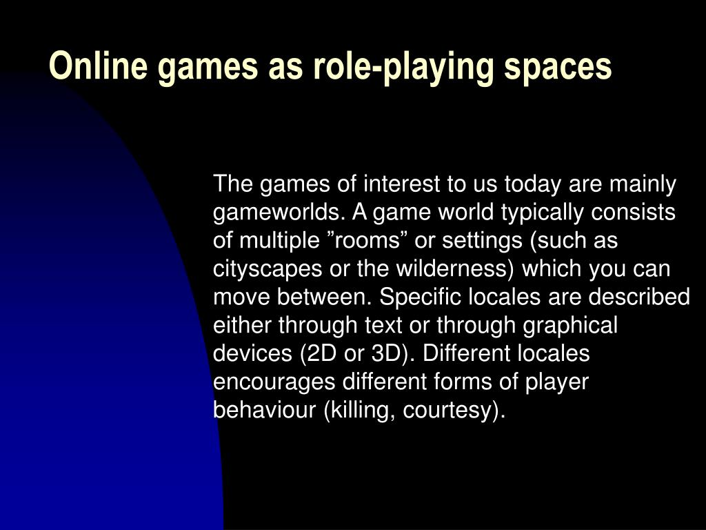 Online games as role-playing spaces