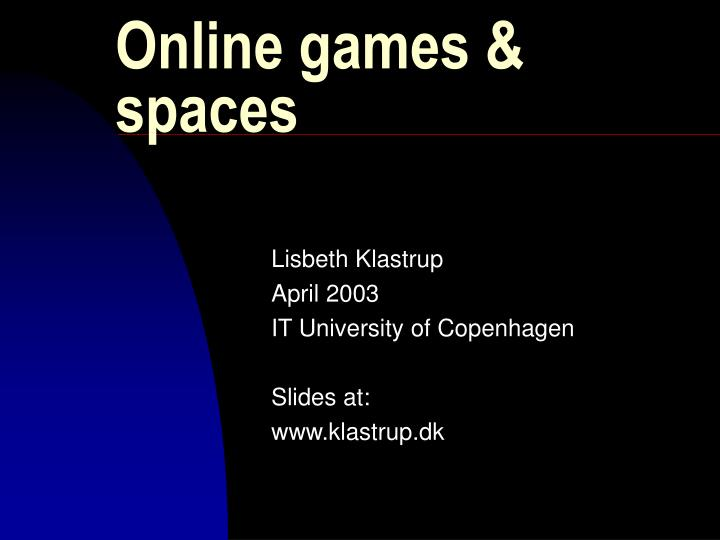 Online games spaces