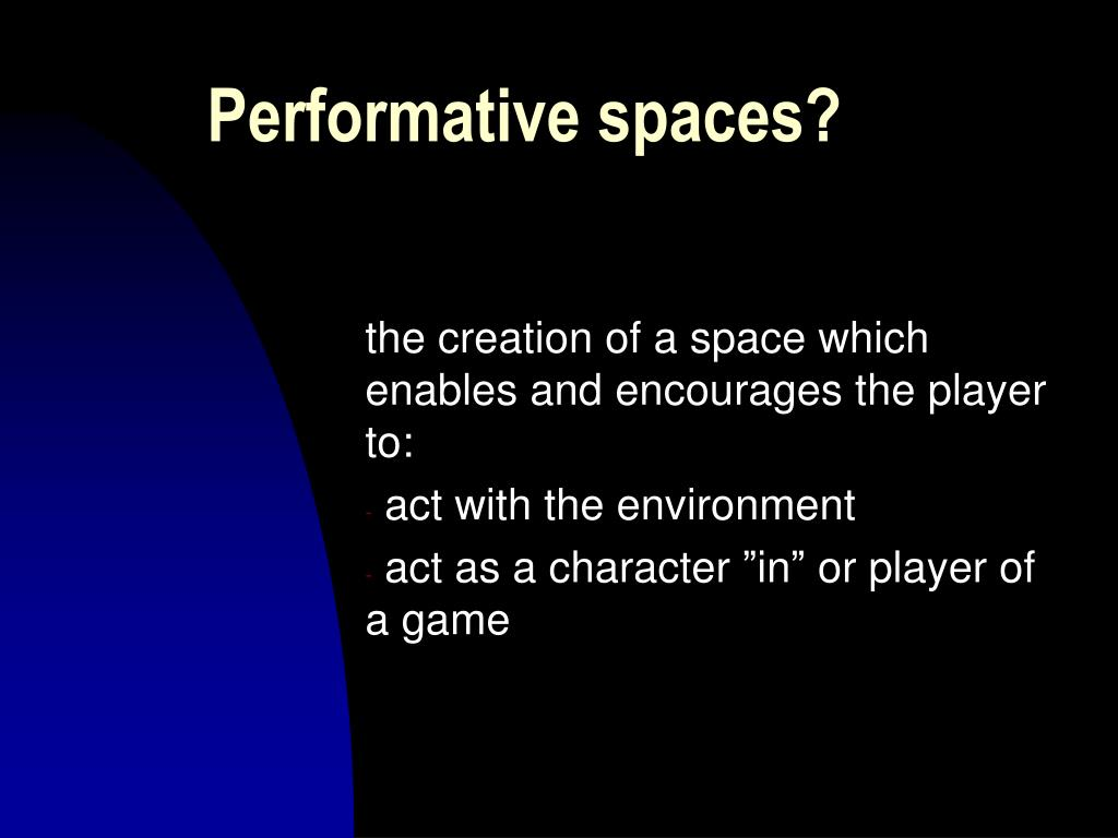 Performative spaces?