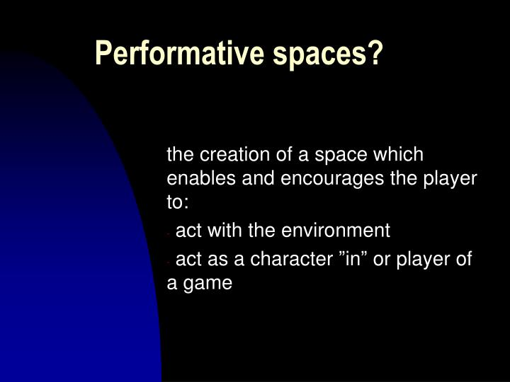 Performative spaces