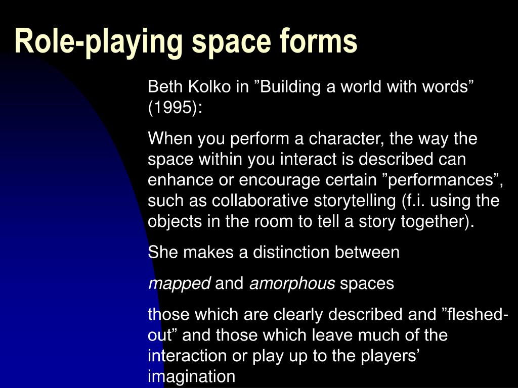 Role-playing space forms