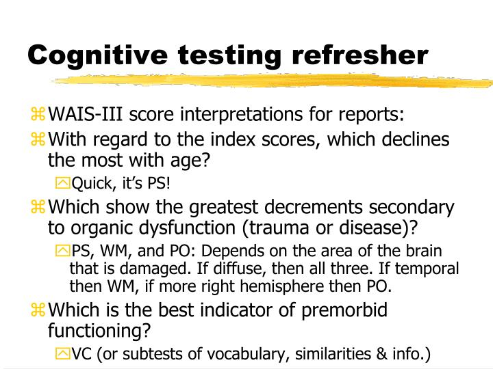 Cognitive testing refresher