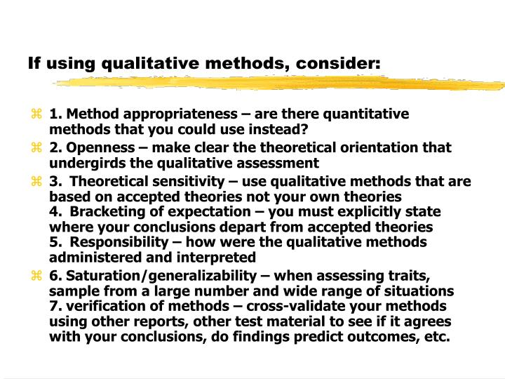 If using qualitative methods, consider: