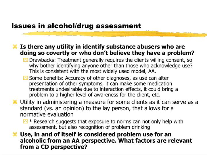 Issues in alcohol/drug assessment