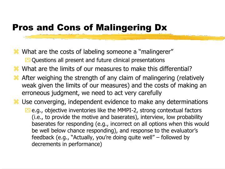 Pros and Cons of Malingering Dx