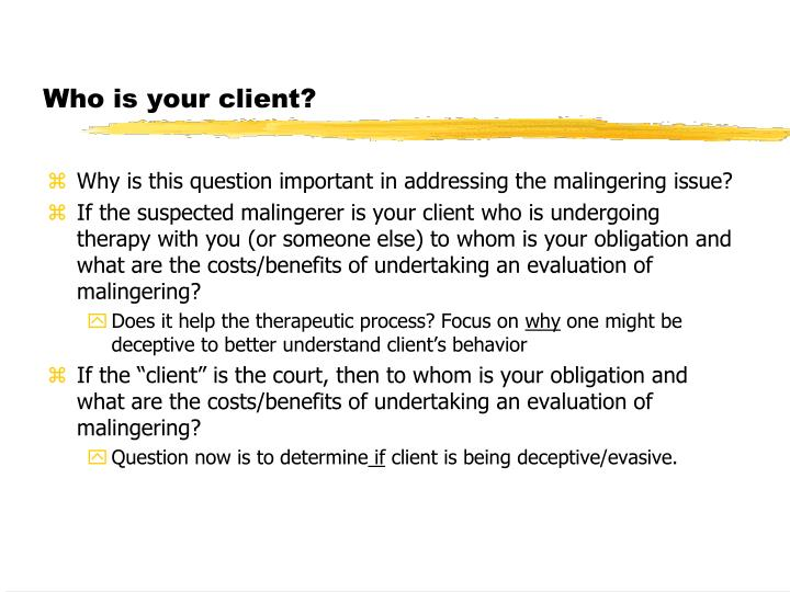 Who is your client?